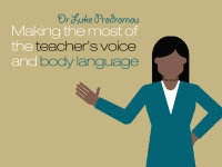 Making the most of the teacher's voice and body language